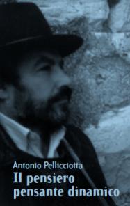 Antonio Pellicciotta, Il pensiero pensante dinamico