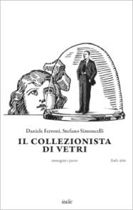 Daniele Ferroni, Stefano Simoncelli, Il collezionista di vetri